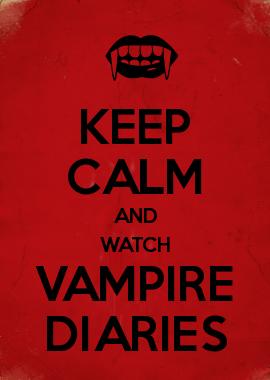 Keep Calm And Watch Vampire Diaries Keep Calm Mugs Keep Calm Posters Keep Calm