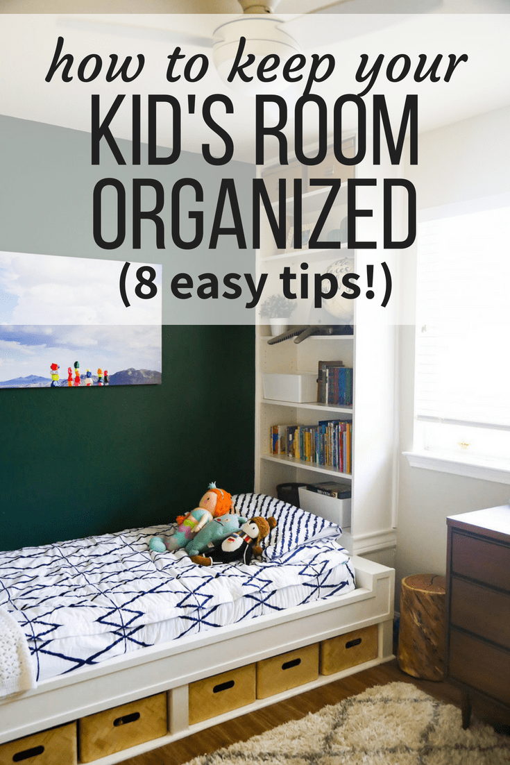 Kids Room Organization Tips Ideas For How To Keep Your Kid S Room Clean And Organized And Tips For Keepi Kids Room Organization Cleaning Kids Room Kids Room