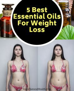 The Best 5 Essential Oils For Weight Loss (+ 3 Recipes That Work!) #Healthylifestyle #Healthyfood #F...