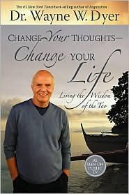 Wayne Dyer Change Your Thoughts Change Your Life With Images
