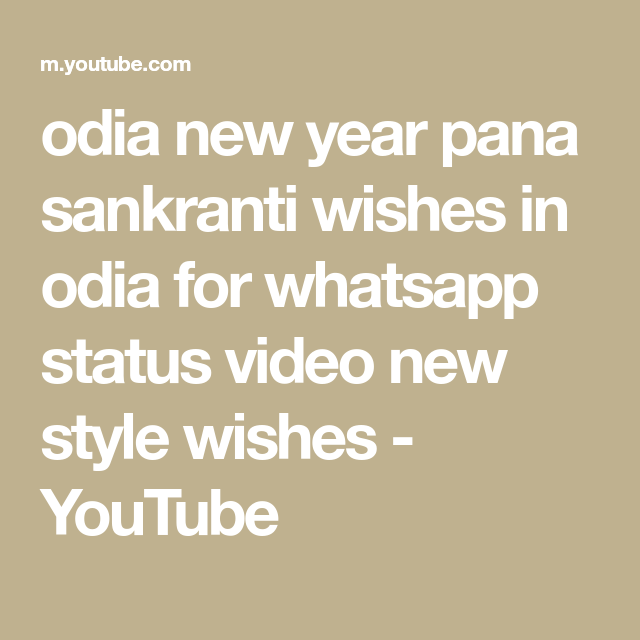 Odia New Year Pana Sankranti Wishes In Odia For Whatsapp Status Video New Style Wishes Youtube In 2020 Video New Style Wish Pana