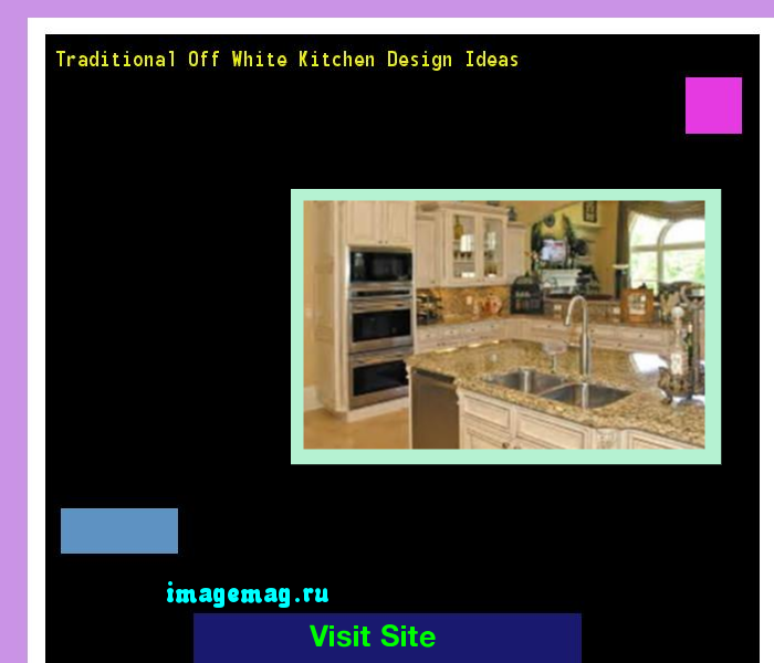 Traditional Off White Kitchen Design Ideas 135414 - The Best Image Search
