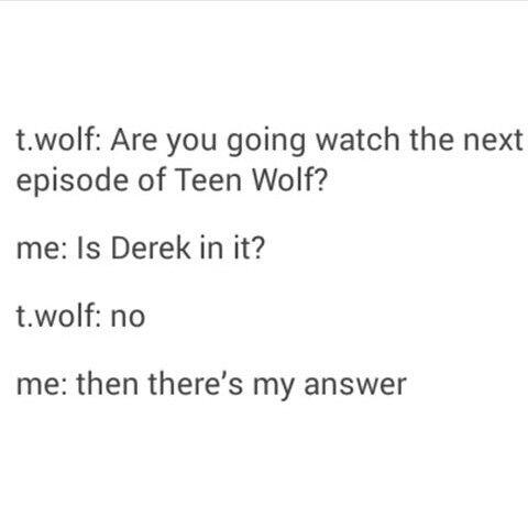 It sucks without Derek