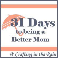 31 Days to Being a Better Mom