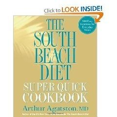 The South Beach Diet Super Quick Cookbook 200 Easy Solutions For Everyday Meals Hardcover South Beac South Beach Diet South Beach Diet Recipes South Beach