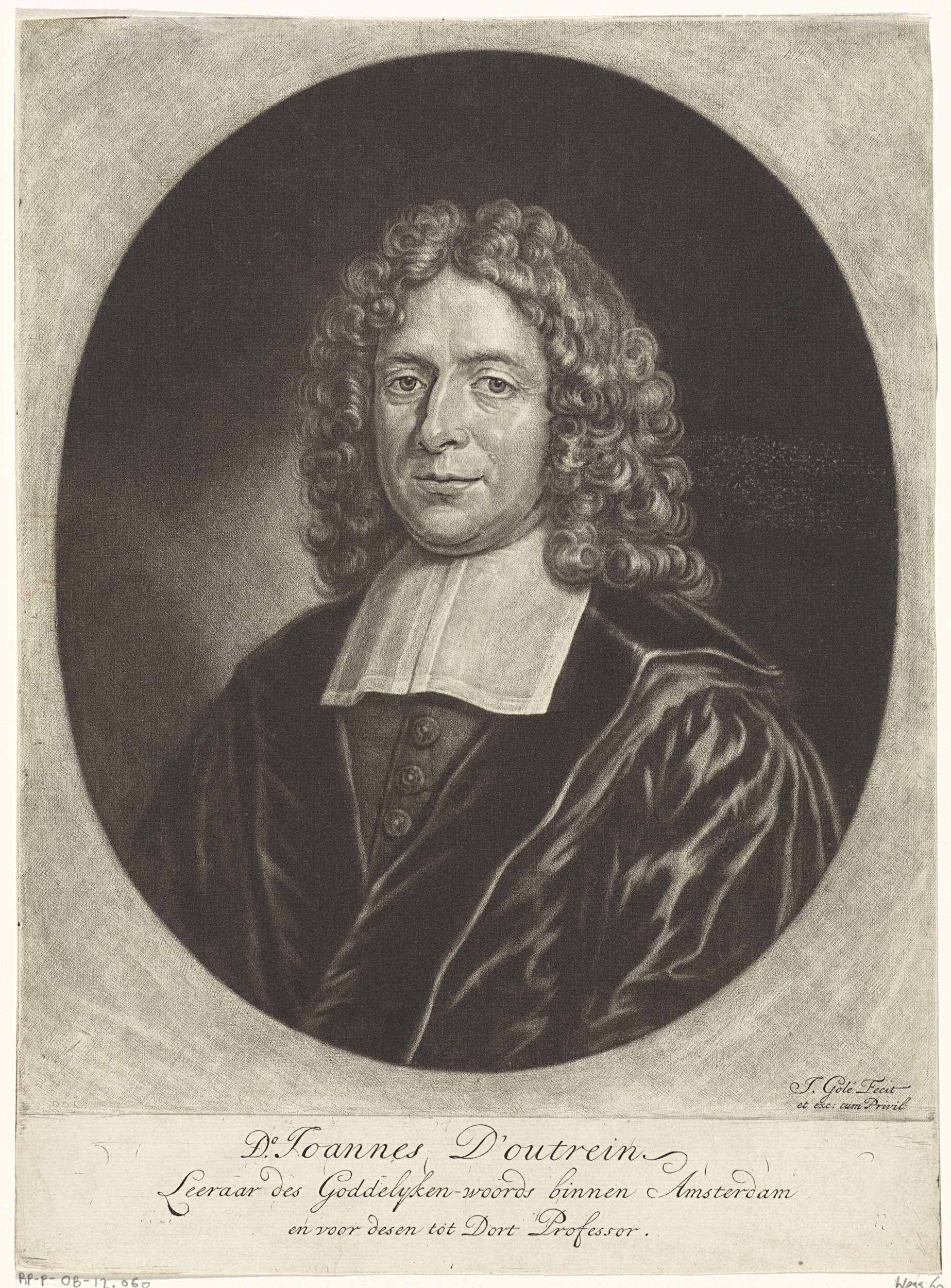 Jacob Gole | Portret van Johannes d'Outrein, Jacob Gole, 1708 - 1724 | Johannes d'Outrein, professor theologie te Dordrecht en vanaf 1708 predikant te Amsterdam.
