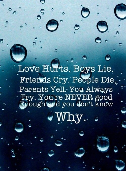 Love Hurts Boys Lie Friends Cry People Die Parents Yell You