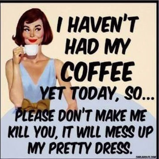 I Havent Had My Cooffe Yet Dont Make Me Kill You coffee