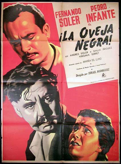 La Oveja Negra 1949 Stars Fernando Soler Pedro Infante Andrés Soler Dalia íñiguez Virginia Serret Cine De Oro Mexicano Pedro Infante Pelicula Mexicana