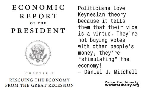 """Politicians love Keynesian theory because it tells them that their vice is a virtue. They're not buying votes with other people's money, they're """"stimulating"""" the economy! — Daniel J. Mitchell"""
