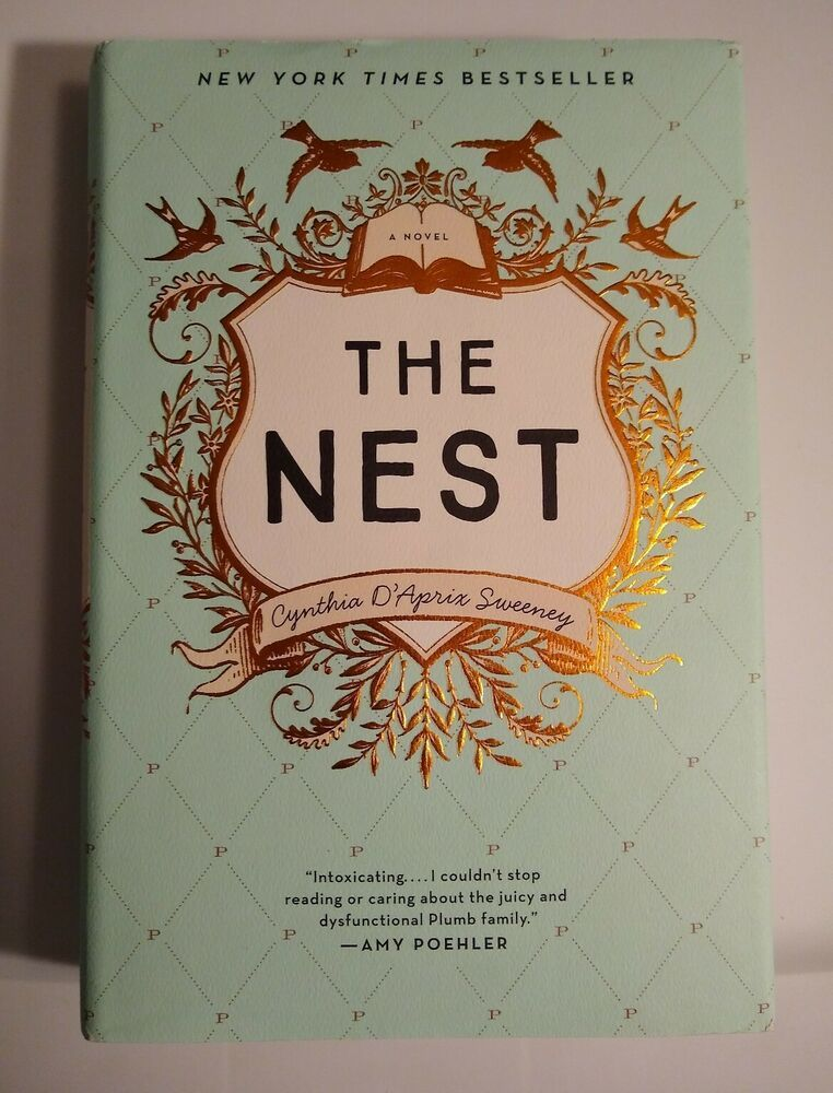 Details About The Nest A Novel By Cynthia D Aprix Sweeney 2016 Hardcover 1st Edition In 2020 Novels Hardcover First Novel