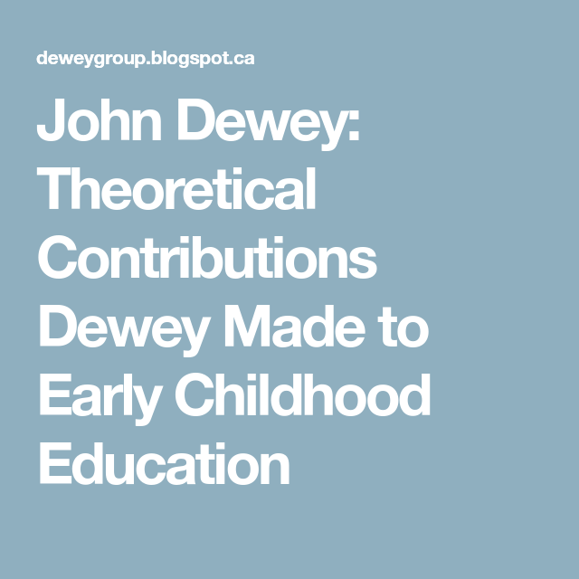 john dewey and his contribution to education