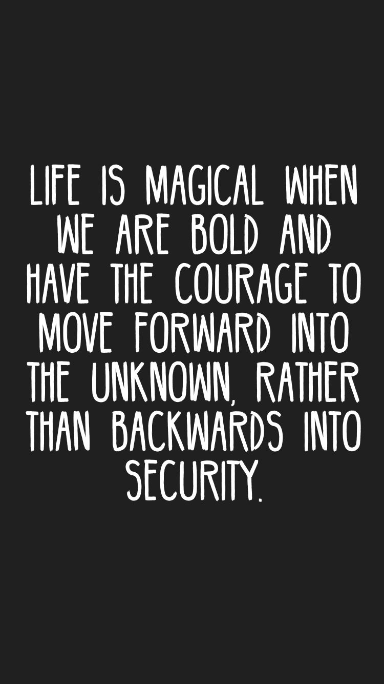 Security Quotes Life Is Magical When We Are Bold And Have The Courage To Move