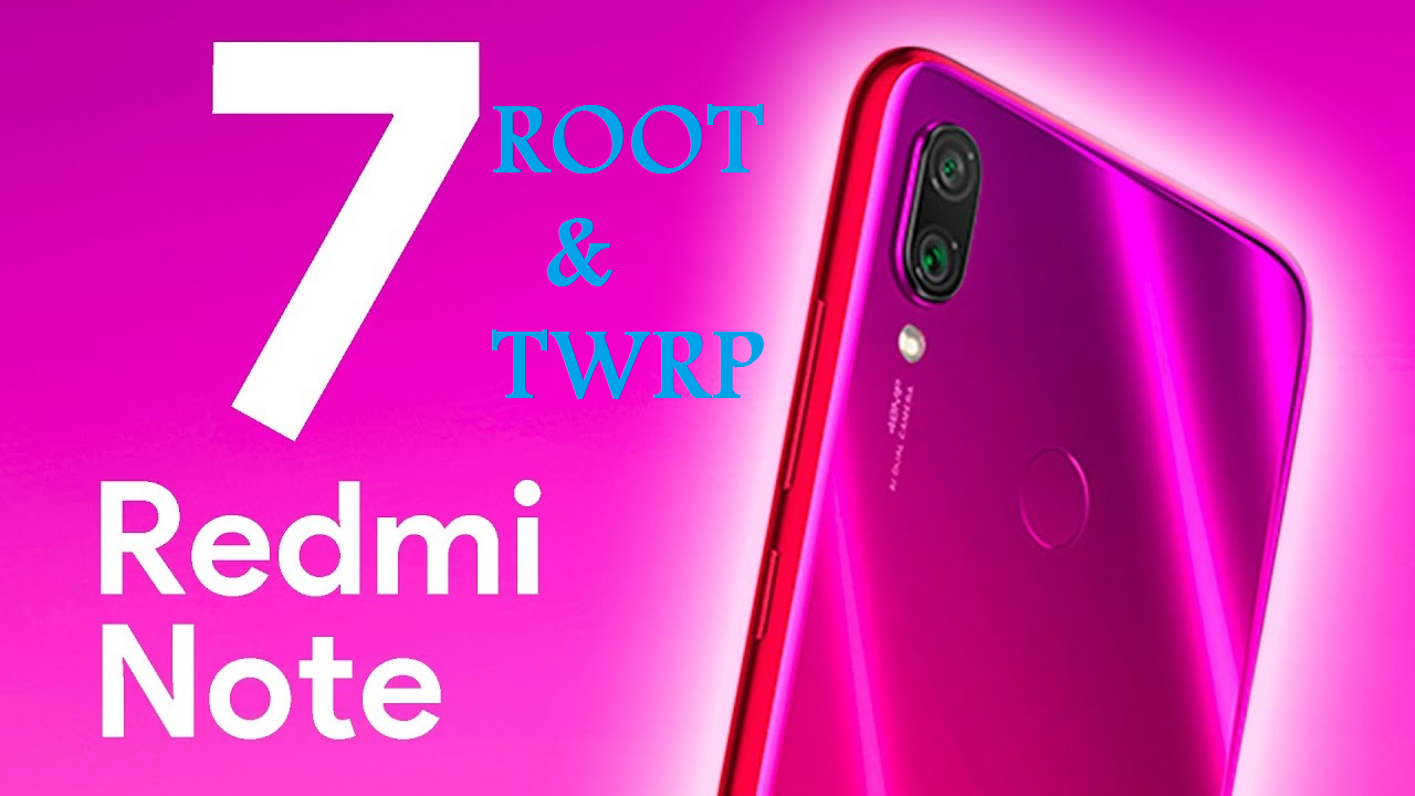 Guide To Install TWRP Recovery And Root Redmi Note 7