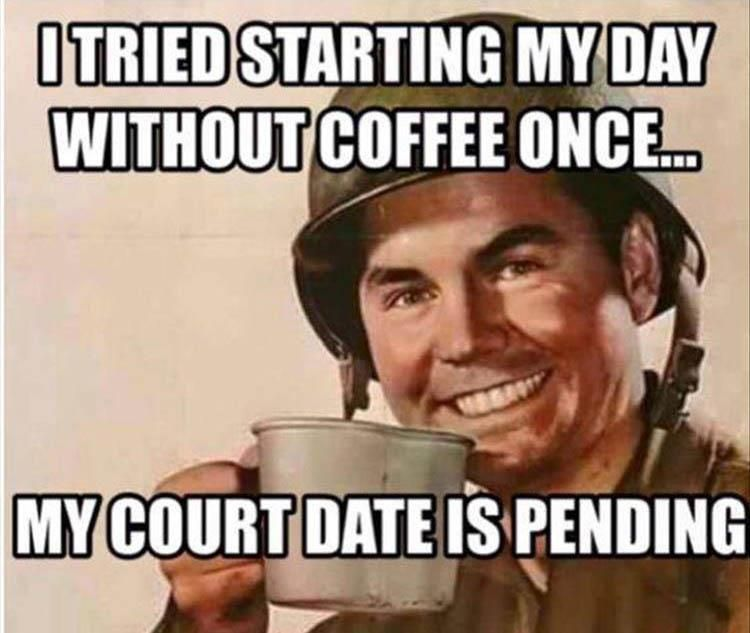 I Tried Starting My Day Without Coffee Once Funny Good Morning
