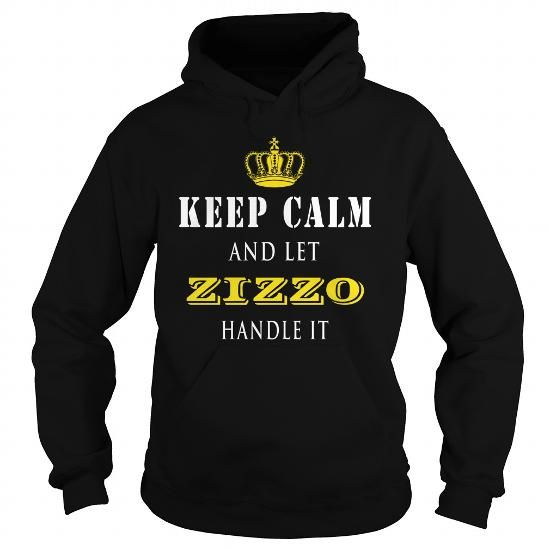 Cool  KEEP CALM AND LET ZIZZO HANDLE IT T shirts