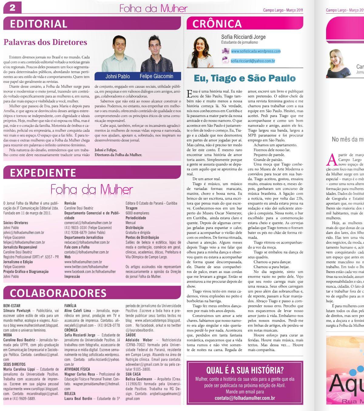 """Texto para o jornal """"Folha da Mulher"""" -Março de 2011 (readaptação do original)  Para ler: http://www.sofisticadablog.com.br/2011/01/eu-felipe-e-sao-paulo/"""