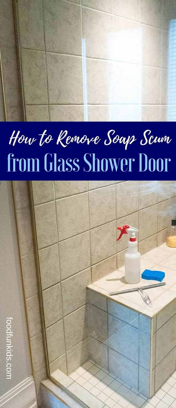 How To Remove Soap Scum From Glass Shower Door Oh My Cleaning
