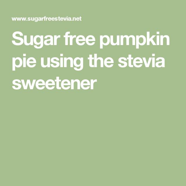 recipe: sugar free pumpkin pie recipe stevia [29]