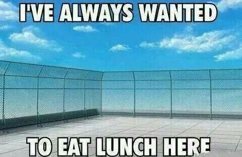 I've always wanted to eat lunch here.