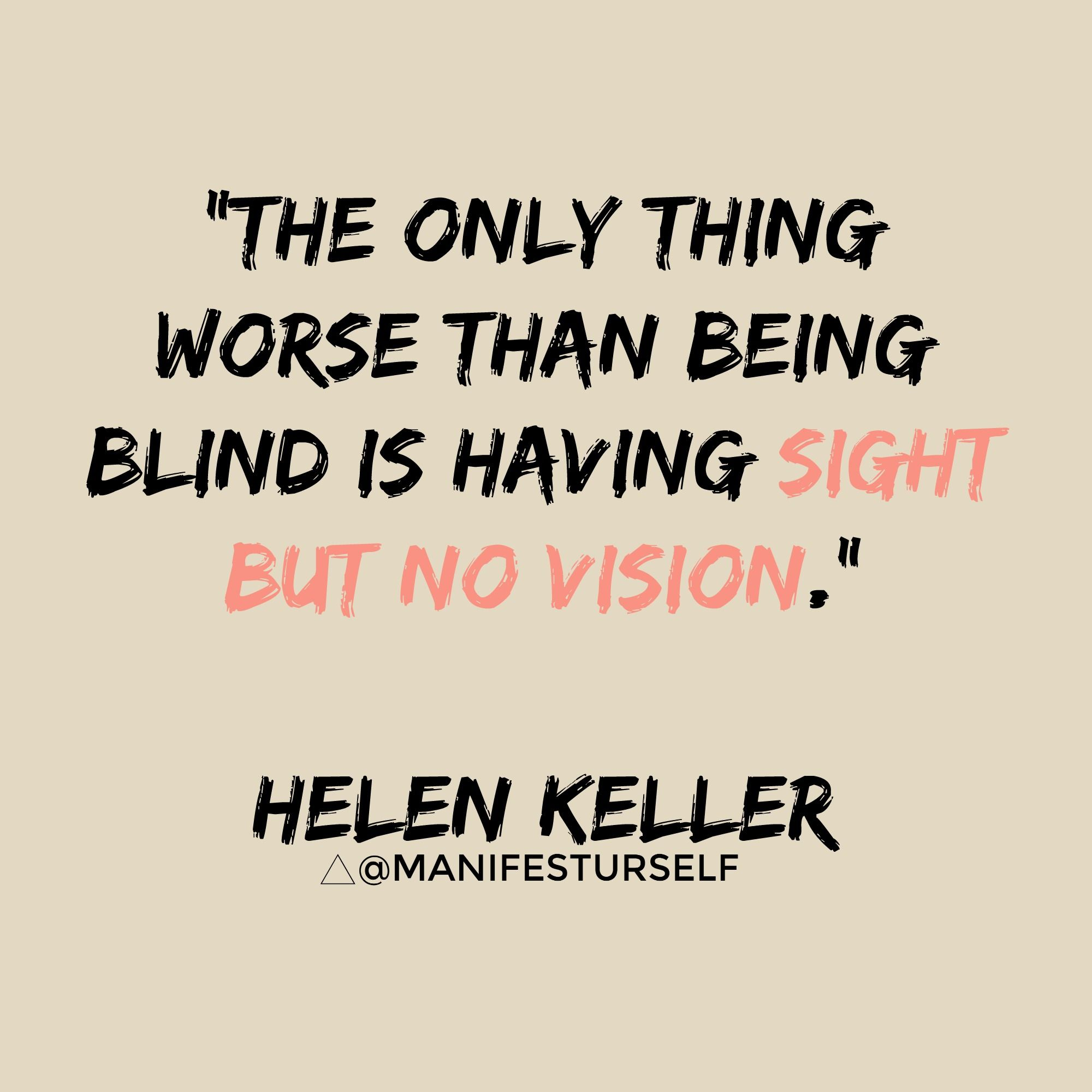 Helen keller quotes being blind is having sight but no vision helen keller quotes being blind is having sight but no vision helen keller ttonmy altavistaventures Image collections