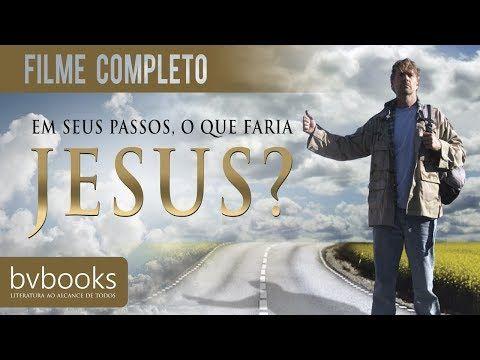 Em Seus Passos O Que Faria Jesus Filme Completo Youtube Em