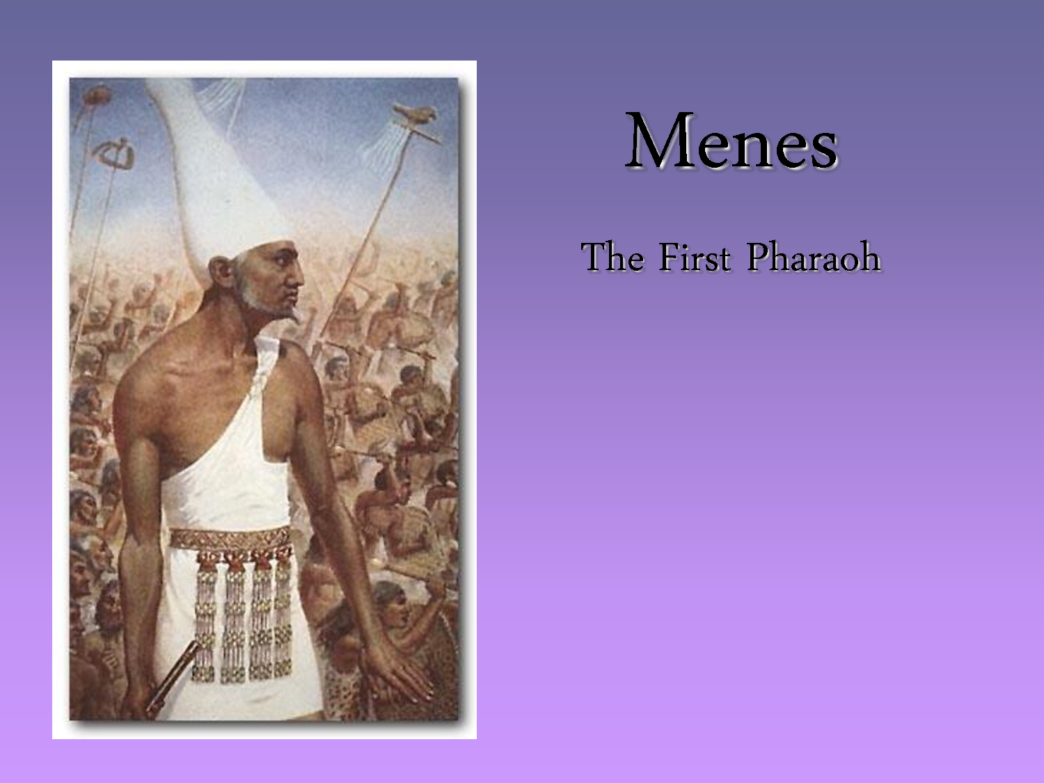 Menes First Pharaoh of Egypt
