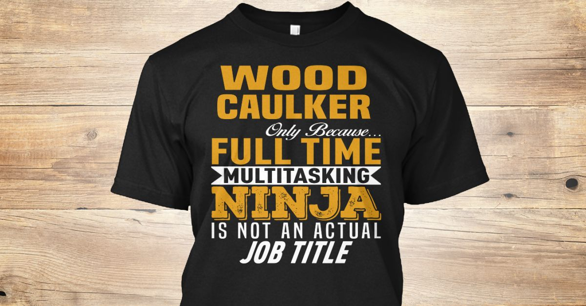 If You Proud Your Job, This Shirt Makes A Great Gift For You And Your Family.  Ugly Sweater  Wood Caulker, Xmas  Wood Caulker Shirts,  Wood Caulker Xmas T Shirts,  Wood Caulker Job Shirts,  Wood Caulker Tees,  Wood Caulker Hoodies,  Wood Caulker Ugly Sweaters,  Wood Caulker Long Sleeve,  Wood Caulker Funny Shirts,  Wood Caulker Mama,  Wood Caulker Boyfriend,  Wood Caulker Girl,  Wood Caulker Guy,  Wood Caulker Lovers,  Wood Caulker Papa,  Wood Caulker Dad,  Wood Caulker Daddy,  Wood Caulker…