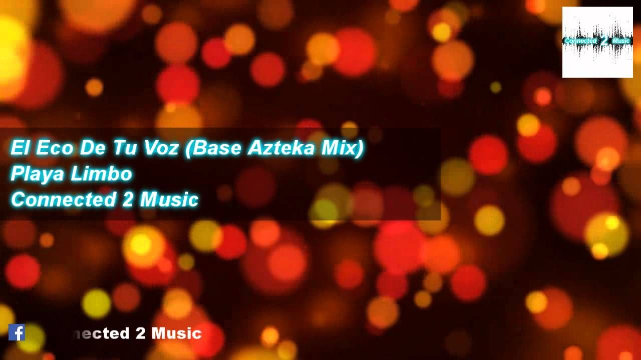 Playa Limbo  - El Eco de tu voz (Base Azteka Mix)
