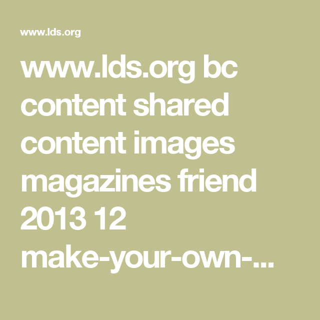 www.lds.org bc content shared content images magazines friend 2013 ...