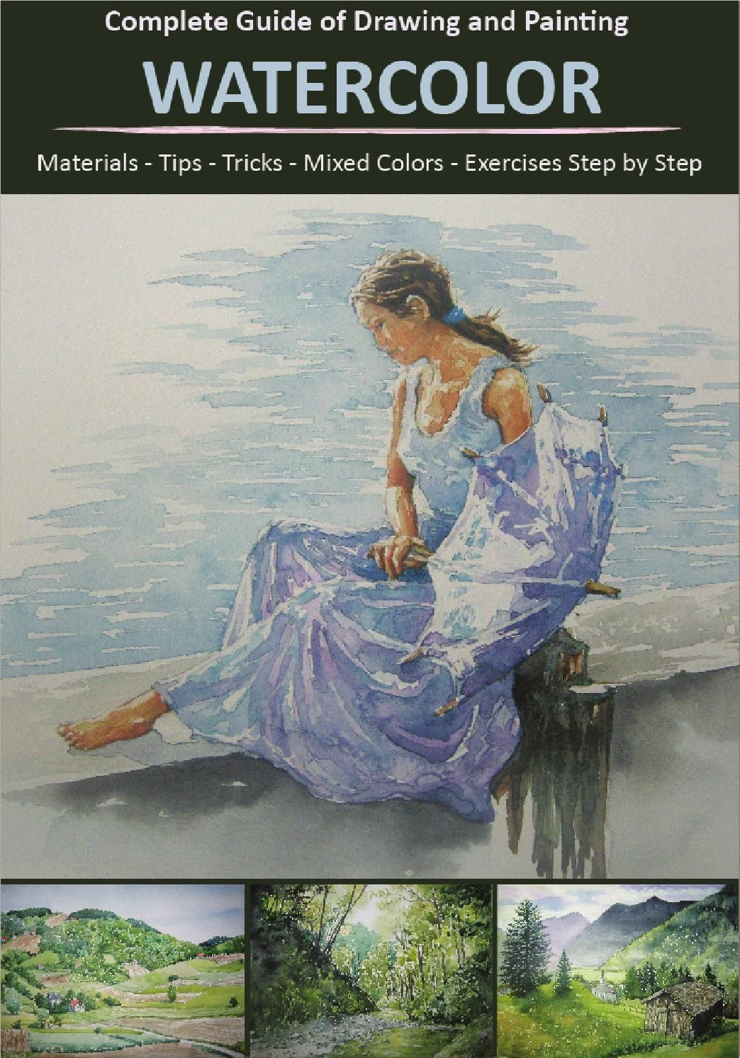 Watercolor Complete Guide Of Drawing And Painting Drawings