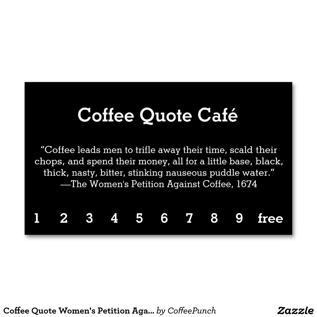 Coffee Quote Women\'s Petition Against Coffee Business Card | Loyal ...