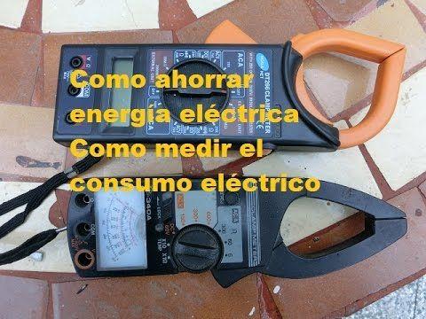 COMO AHORRAR ENERGIA ELECTRICA. Medir el consumo de electrodomésticos