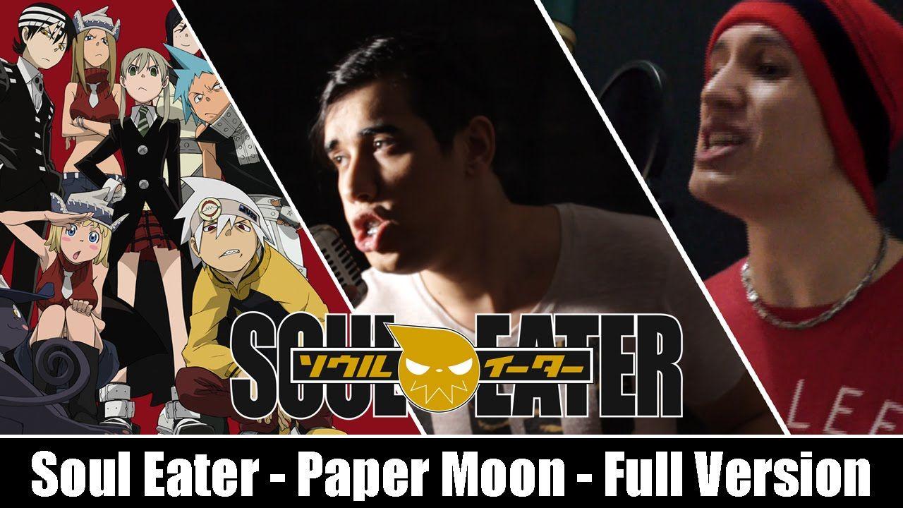 Soul Eater - Paper Moon - Full Version - Ricardo Júnior part. Renato Garcia