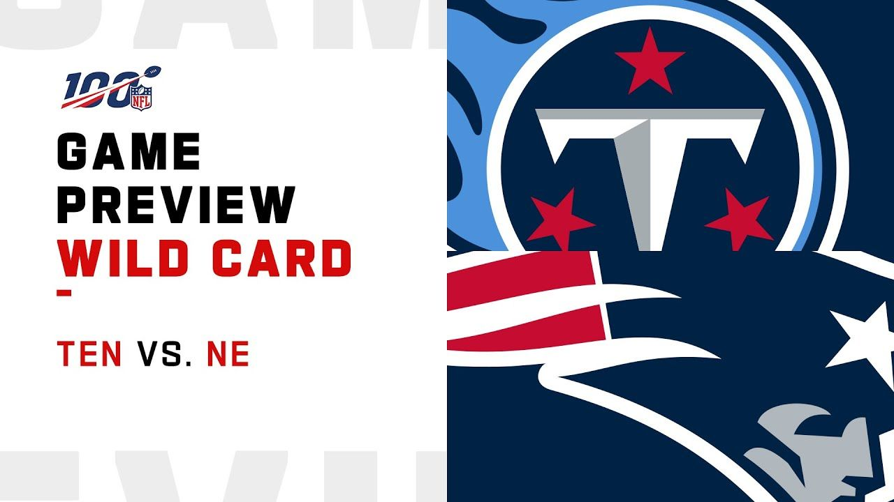 Tennessee Titans Vs New England Patriots Wild Card Weekend Game Preview Wild Card Weekend Games New England Patriots