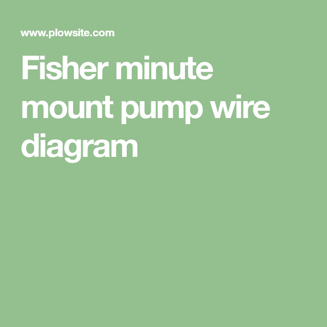 Fisher Minute Mount Pump Wire Diagram Fisher Post Wire