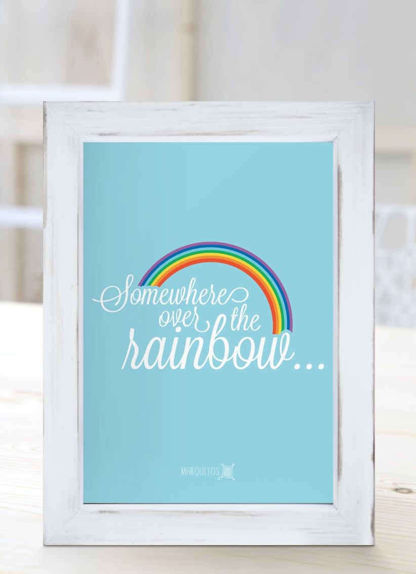 Somewhere over the rainbow... [Cuadros con frases] | Beatiful things ...