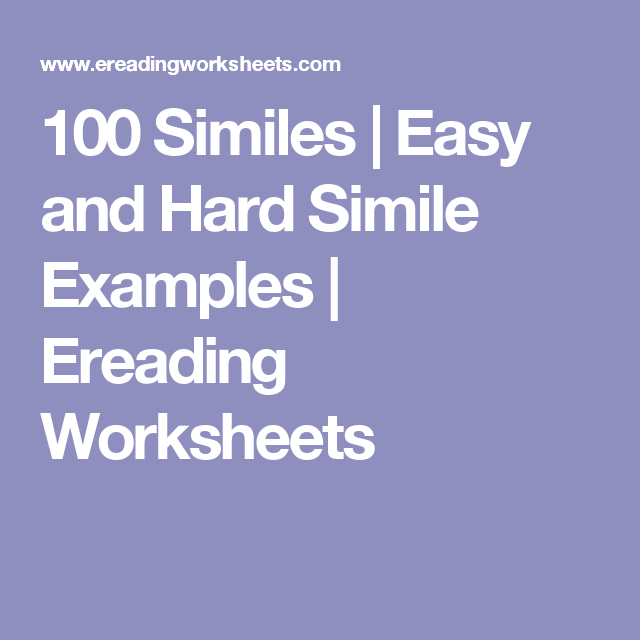 100 Similes | Easy and Hard Simile Examples | Ereading Worksheets ...