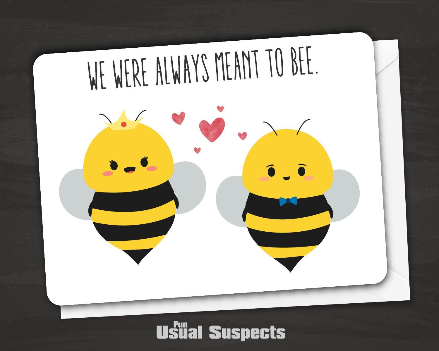 """Cute bee card with a pun on the outside reads """"We were always meant to bee"""" Inside reads """"I love you honey"""" Fun Usual Suspects cards are carefully printed on thick, high-quality card stock and have ro"""