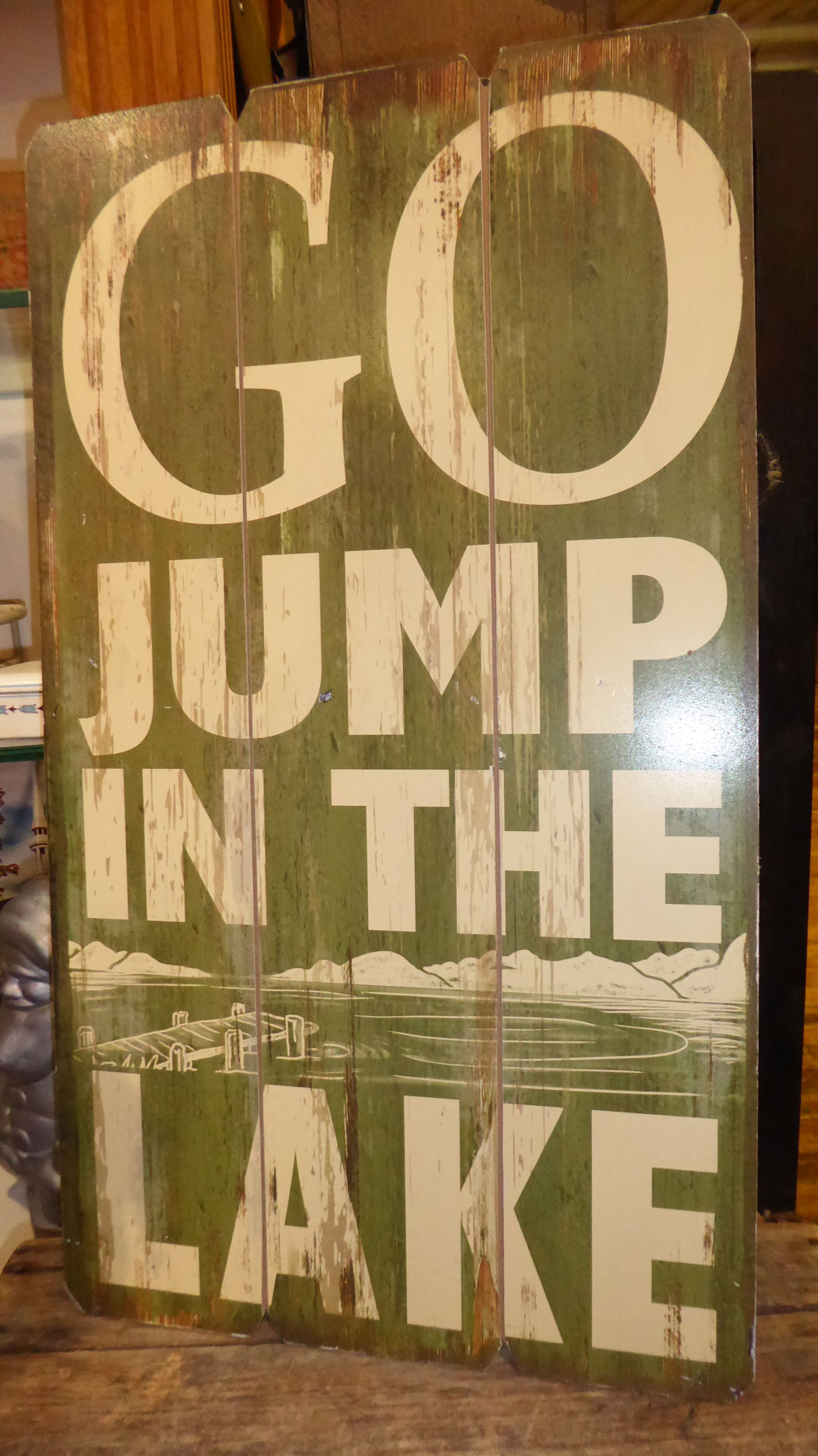 Go Jump In The Lake Sign From Booth 100 3900 Strasburg