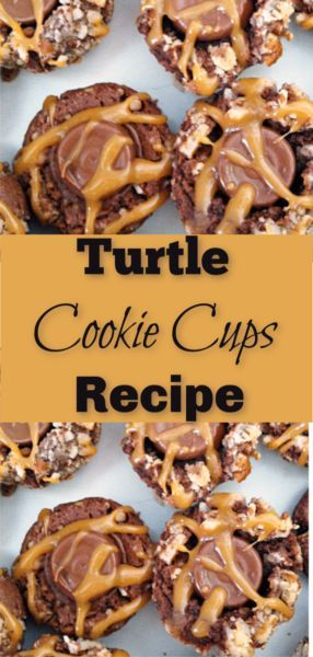 Turtle Cookie Cups Recipe ~ Yummy Easy Great Holiday Treat Make this cookie for the Tooth