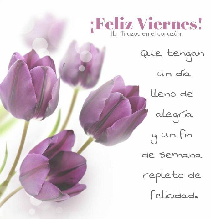 Feliz Viernes! Que tengan un día lleno de alegría y un fin de semana  repleto de felicidad. @trazo… | Mensajes de feliz viernes, Feliz viernes  frases, Feliz viernes