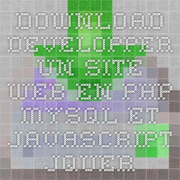 Download Developper Un Site Web En Php Mysql Et Javascript
