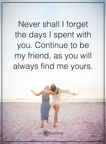 Never Shall I Forget The Days I Spent With You Continue To Be My