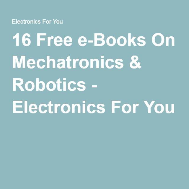 16 Free Mechatronics Ebooks Fun Stuff Pinterest Electronics