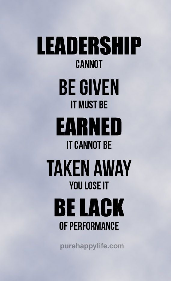 Leadership Quotes Quotes  Leadership Cannot Be Givenmore On Purehappylife