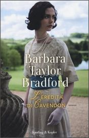"""L'eredità di Cavendon"" Barbara Taylor Bradford (Sperling & Kupfer)"