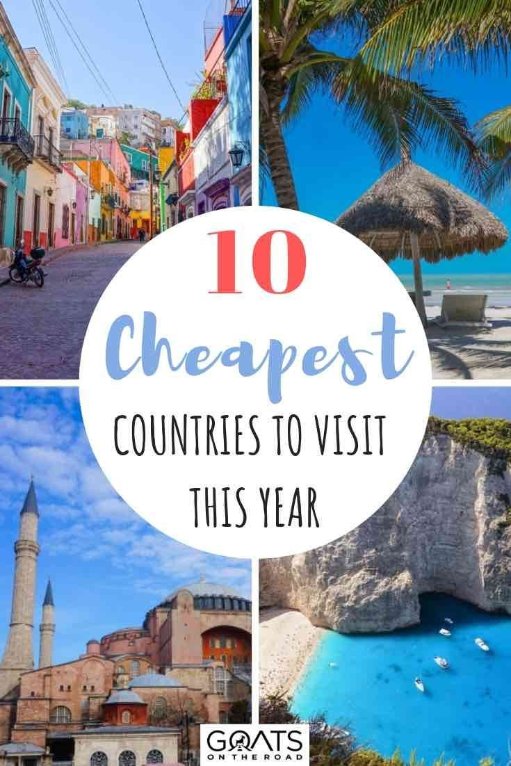 Top 10 Cheapest Countries to Visit This Year - Goats On The Road