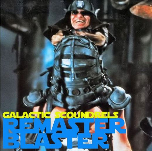 REMASTER BLASTER - 13 original remixes and mashups from the Galactic Scoundrels #FreeDL #Remastered