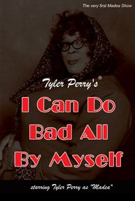Tyler Perry I Can Do Bad All By Myself Play Entertainment